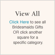 View All (Bridesmaid Gifts)